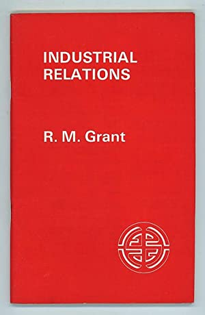 Industrial Relations: Grant, R. M.