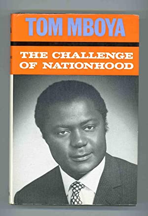 The Challenge of Nationhood. A Collection of Speeches and Writings: Mboya, Tom