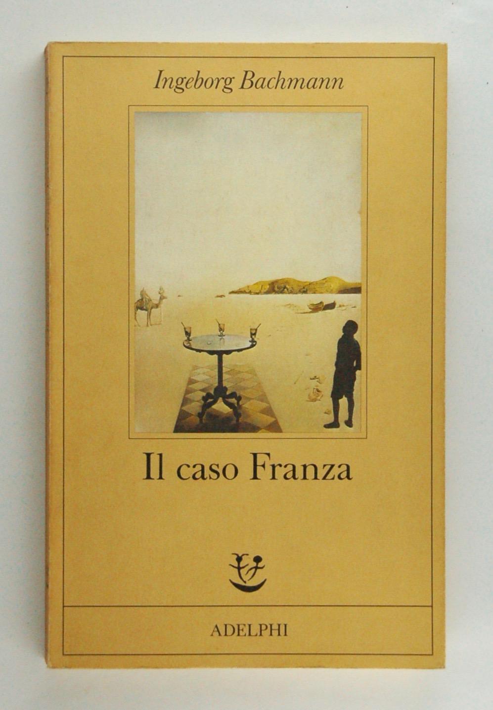 Il caso Franza ¿ Requiem per Fanny Goldmann - Bachmann, Ingeborg