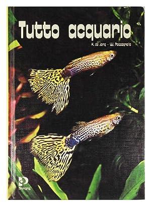 Tutto acquario: H. de Jong, W. Paccagnella