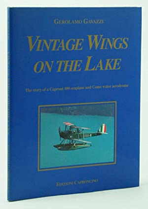 Vintage Wings on the Lake The story of a Caproni 100 seaplane and Como water aerodrome