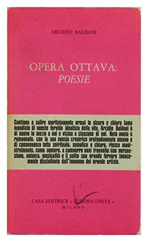 Opera Ottava: Poesie: Arcidio Baldani