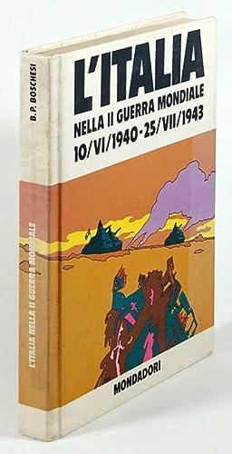 L'Italia nella seconda guerra mondiale 10-VI-1940 -: Boschesi, B. Palmiro
