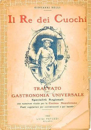 Il Re dei Cuochi Trattato di gastronomia: Giovanni Nelli
