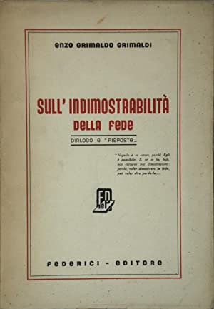Sull'indimostrabilità della fede Dialogo e risposte: Grimaldo Grimaldi, Enzo