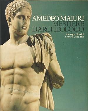Mestiere d'Archeologo: Maiuri, Amedeo