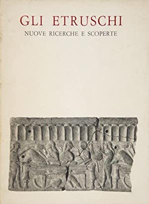 Gli Etruschi Nuove ricerche e scoperte