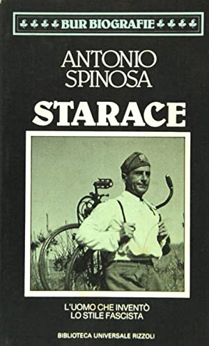 Starace L'uomo che inventò lo stile fascista: Spinosa, Antonio