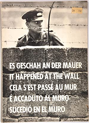 Es Geschah an der Mauer - It happened at the Wall - Cela s'est passé au Mur - E' accaduto al Muro...
