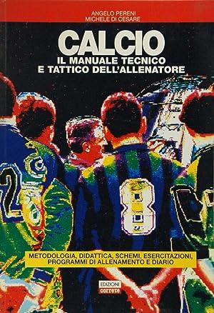 CALCIO Il manuale tecnico e tattico dell'allenatore: Pereni, Angelo; Di
