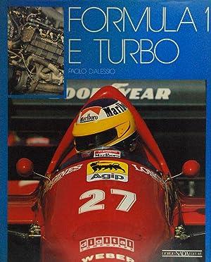 Formula 1 e Turbo: Evoluzione e Tecnica: Paolo D'Alessio