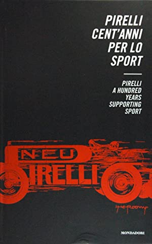 Pirelli cent'anni per lo sport - Pirelli a hundred years supporting sport