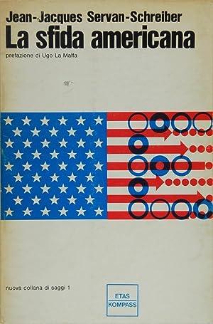 La sfida americana: Jean-Jacques Servan.Schreiber