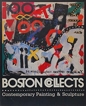 Boston Collects. Contemporary Painting & Sculpture