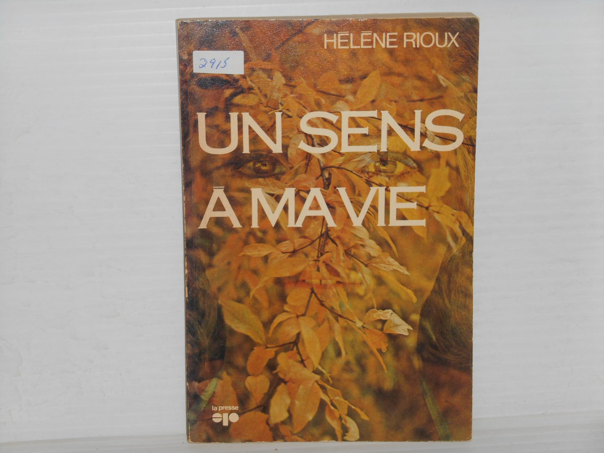 9780777701164 - Rioux, Helene: Un Sens a Ma Vie - Livre