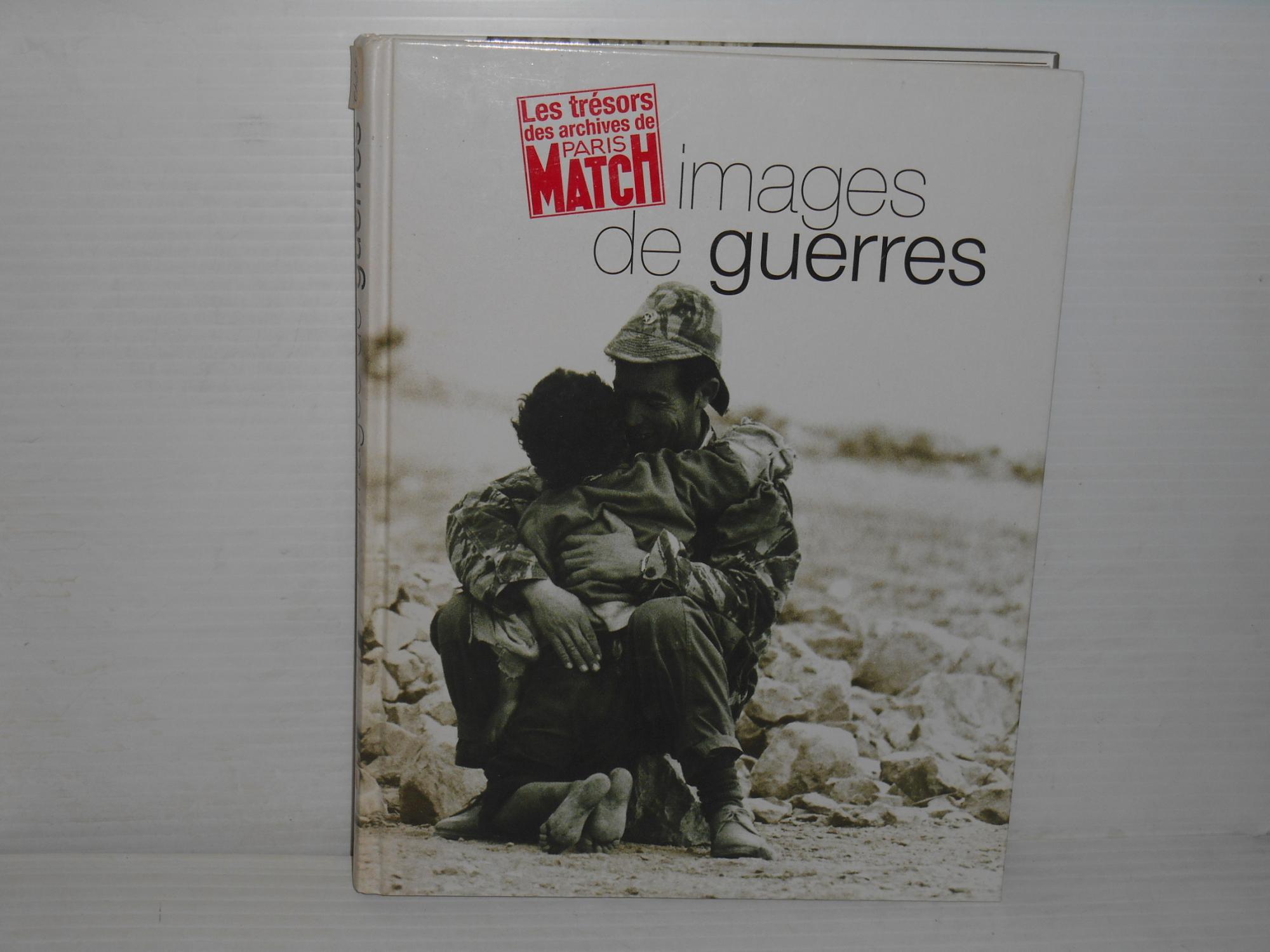 Les Images De Guerres. Les Tresors D'archives De Paris Match.