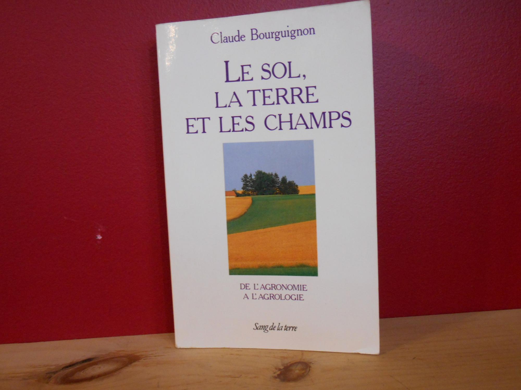 Le sol la terre et les champs (Dossiers) de Bourguignon, Claude