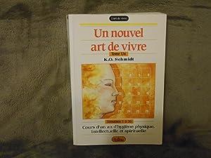 UN NOUVEL ART DE VIVRE T.1 SEMAINES: SCHMIDT, KARL-OTTO