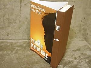 L'amour inavouable L'histoire vrai d'un inceste ordinaire: Sessions, Shelley; Meyer,...