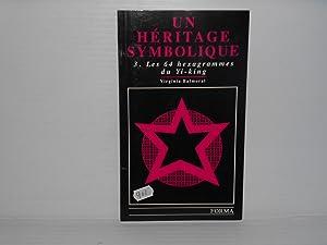 Un Héritage Symbolique: Tome 3 Les 64 Hexagrammes Du Yi-king: Balmoral, Virginia