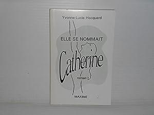 Elle Se Nommait Catherine: Hocquard, Yvonne- Lucie