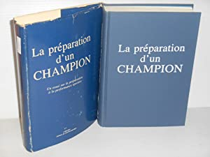 La Preparation D'un Champion: Un Essai Sur La Preparation a La Performance Sportive