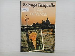 L'Air de Venise: Fasquelle, Solange