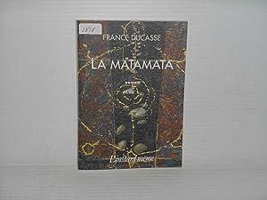 La Matamata (dernier d'une trilogie): Ducasse, France
