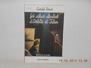 Les Calins Alcalins d'Arlette et Julien: Parent, Gérald