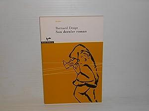 Son dernier roman: Drupt, Bernard