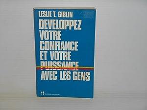 DEVELOPPEZ VOTRE CONFIANCE ET VOTRE PUISSANCE AVEC LES GENS: Giblin, Leslie T.