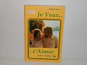 Je Veux T'aimer Mari et Femme: Adoul, André