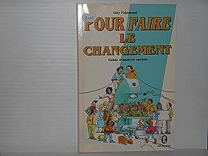 Pour Faire Le Changement: Guide D'analyse Sociale: Paiement, Guy