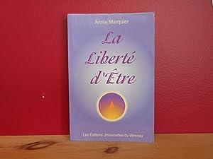 LA LIBERTE D'ETRE: MARQUIER, ANNIE