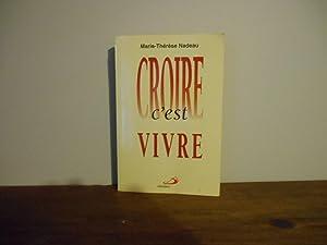 CROIRE C'EST VIVRE: NADEAU, MARIE-THERESE