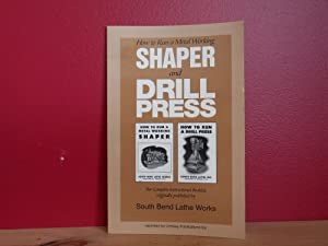 How to run a metal working shaper and drill press