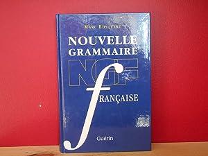 NOUVELLE GRAMMAIRE FRANCAISE: BOSQUART, MARC