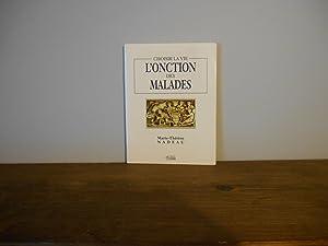 CHOISIR LA VIE L'ONCTION DES MALADES: MARIE THERESE NADEAU