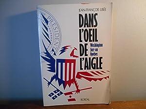 DANS L'OEIL DE L'AIGLE WASHINGTON FACE QU: LISEE JEAN FRANCOIS