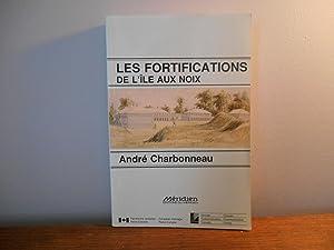 LES FORTIFICATIONS DE L'ILE AUX NOIX: ANDRE CHARBONNEAU