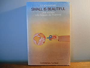 Small is beautiful UNE SOCIETE A LA MESURE DE L'HOMME