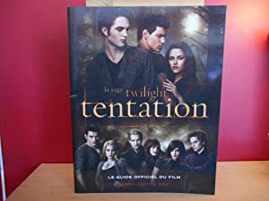 LA SAGA TWILIGHT TENTATION LE GUIDE OFFICIEL DU FILM