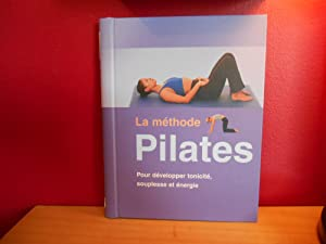 LA METHODE PILATES POUR DEVELOPPER TONICITE ET ENERGIE