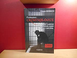 PROFESSION CRIMINOLOGUE ANALYSE CLINIQUE ET RELATION D'AIDE EN MILIEU CARCERAL 2e EDITION