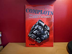 COMPLOTS TOUT A COMMENCE AVEC JOHN F. KENNEDY
