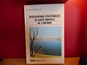 INTERVENTIONS STRATEGIQUES EN SANTE MENTALE DE L'ENFANCE: SIMON RICHER, M.