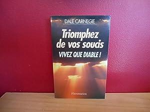 TRIOMPHEZ DE VOS SOUCIS: CARNEGIE, DALE