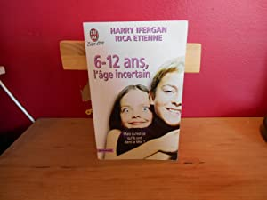 6-12 ANS ; L'AGE INCERTAIN