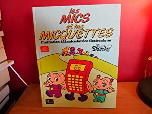 LES MICS ET LES MICQUETTES L'INITIATION A LA CALCULATRICE ELECTRONIQUE
