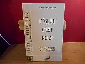 L'EGLISE C'EST NOUS POUR UNE AFFIRMATION RENOUVELEE: NADEAU, MARIE-THERESE